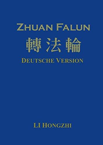 Zhuan Falun (Deutsche Version) - Ausgabe 2012-2: Hongzhi, Li