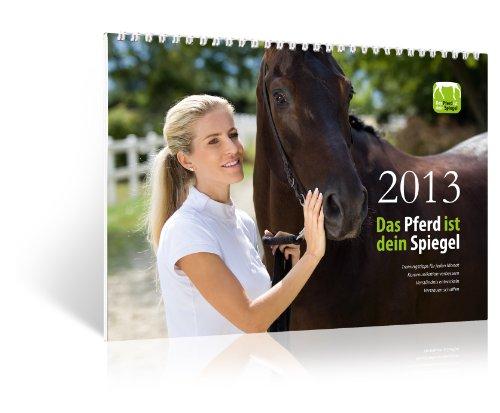 9783862430628: Das Pferd ist dein Spiegel 2013: Mit Trainingstipps für jeden Monat