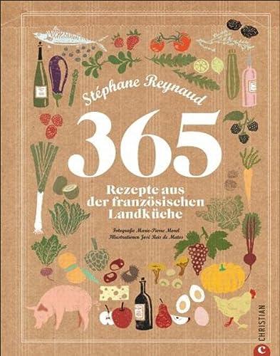 9783862440252: 365 Rezepte aus der französischen Landküche