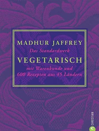 9783862440924: Vegetarisch: Das Standardwerk mit Warenkunde und 600 Rezepten aus 45 Ländern