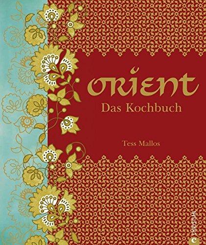 9783862445042: Orient. Das Kochbuch
