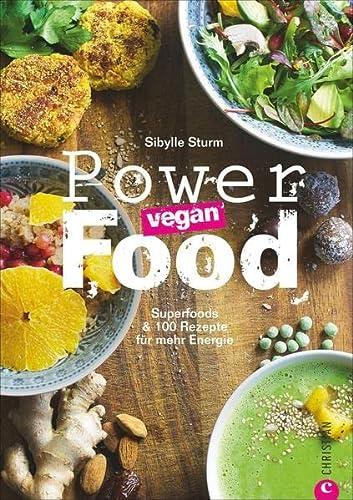 9783862446667: Powerfood - vegan: Superfoods & 100 Rezepte für mehr Energie