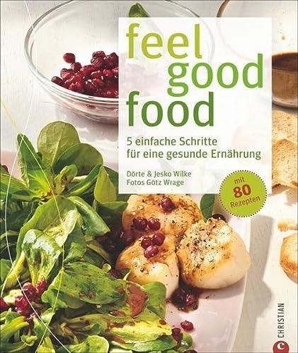 9783862446988: feel good food: 5 einfache Schritte für eine gesunde Ernährung