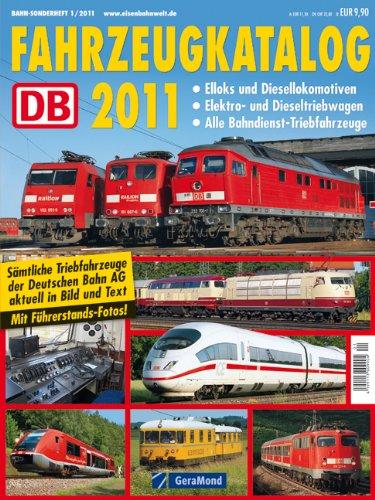 9783862452002: DB Fahrzeugkatalog 2011: Alle Triebfahrzeuge der Deutschen Bahn AG