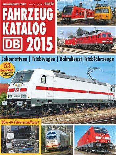 9783862452064: DB FAHRZEUGKATALOG 2015: Bahn-Sonderheft