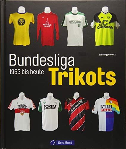9783862452200: Bundesliga-Trikots: 1963 bis heute