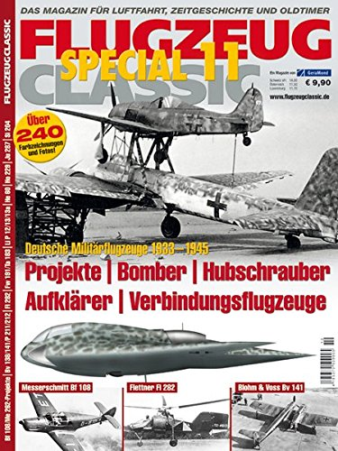 9783862454051: FLUGZEUG CLASSIC Special 11: Deutsche Militär-Flugzeuge 1933 - 1945. Projekte - Bomber - Hubschrauber - Aufklärer - Verbindungsflugzeuge
