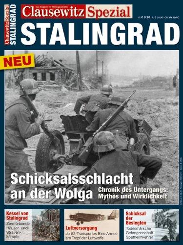 9783862454501: CLAUSEWITZ SPEZIAL 01. Stalingrad: Schicksalsschlacht an der Wolga. Chronik des Untergangs: Mythos und Wirklichkeit