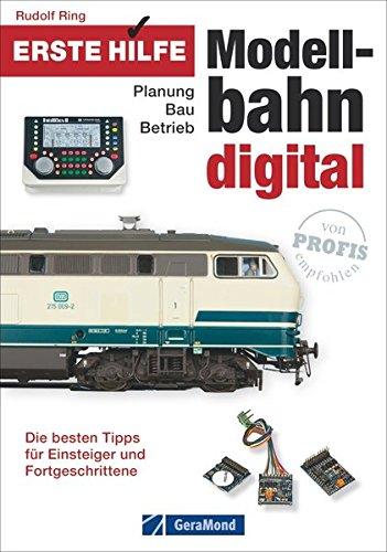 9783862455065: Erste Hilfe Modellbahn Digital: Planung - Bau - Betrieb. Die besten Tipps für Einsteiger und Fortgeschrittene