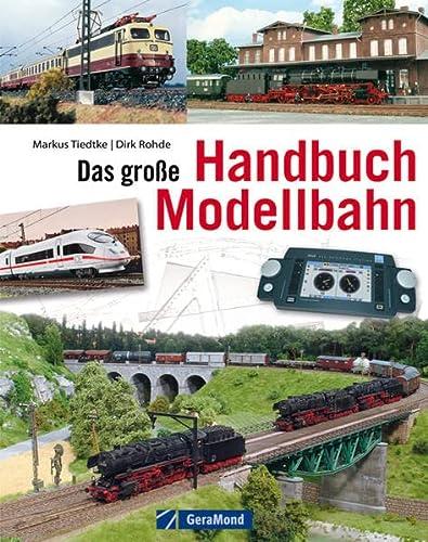 Tiedke:Das große Handbuch Modellbahn - Markus, Tiedtke Dirk Rohde