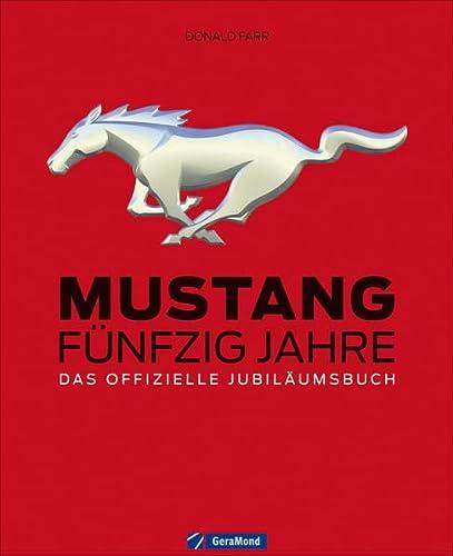9783862457182: Mustang: Fünfzig Jahre -Das offizielle Jubiläumsbuch