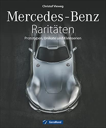 9783862457229: Mercedes-Benz Rarit�ten: Prototypen und Autos, die nie in Serie gingen
