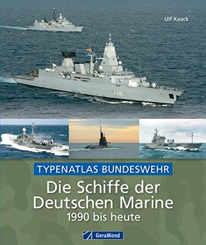 9783862457274: Die Schiffe der Deutschen Marine 1990 bis heute: Typenatlas Bundeswehr