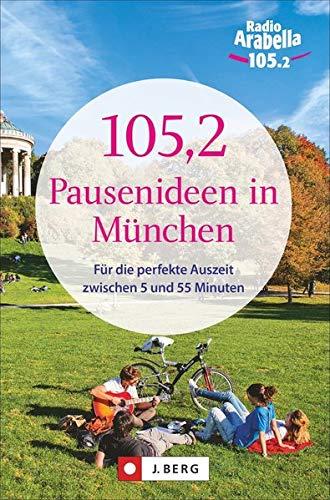 105,2 Pausenideen in München: ... für die: Kozel, Nina; Hellmann,