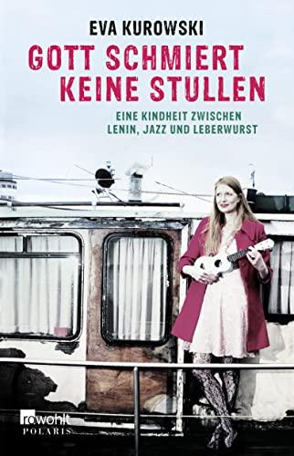 9783862520268: Gott schmiert keine Stullen: Eine Kindheit zwischen Lenin, Jazz und Leberwurst