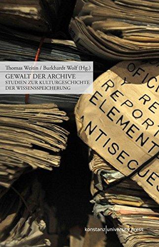 Gewalt der Archive: Thomas Weitin