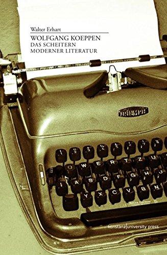 9783862530274: Wolfgang Koeppen: Das Scheitern moderner Literatur