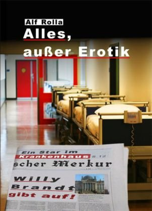 Alles, außer Erotik: Mini-Buch: Alf Rolla