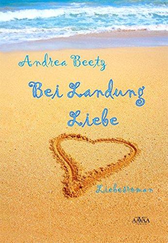 9783862545315: Bei Landung Liebe