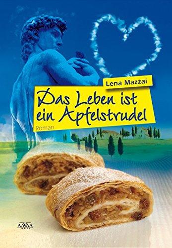 Das Leben ist ein Apfelstrudel - Lena Mazzai