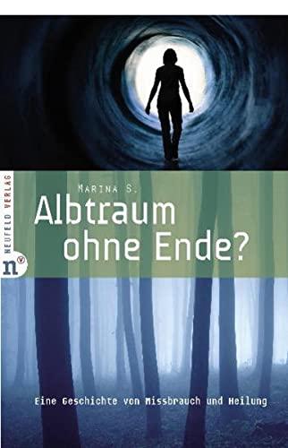 9783862560097: Albtraum ohne Ende?: Eine Geschichte von Missbrauch und Heilung