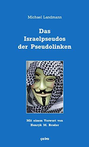 9783862591190: Das Israelpseudos der Pseudolinken
