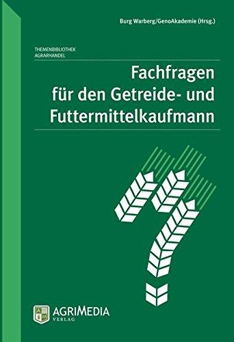 Fachfragen für den Getreide- und Futtermittelkaufmann