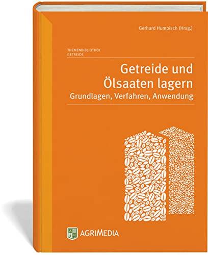 Getreide und Ölsaaten lagern: Gerhard Humpisch