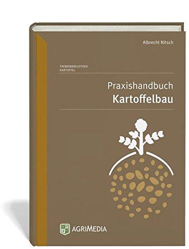 Praxishandbuch Kartoffelbau: Albrecht Nitsch