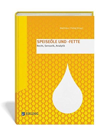 Speiseöle und -fette: Recht, Sensorik, Analytik (Hardback)