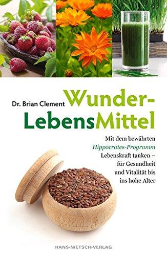 9783862642137: WunderLebensMittel: Mit dem bewährten Hippokrates-Programm Lebenskraft tanken - für Gesundheit und Vitalität bis ins hohe Alter