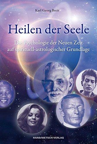 9783862642182: Das Heilen der Seele: DiePsychologiederNeuenZeitaufspirituell-astrologischerGrundlage