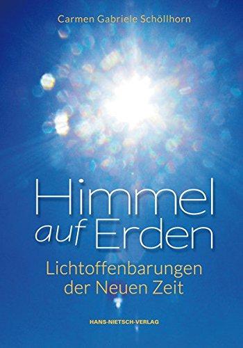 9783862642199: Himmel auf Erden: Lichtoffenbarungen 2010 - 2012