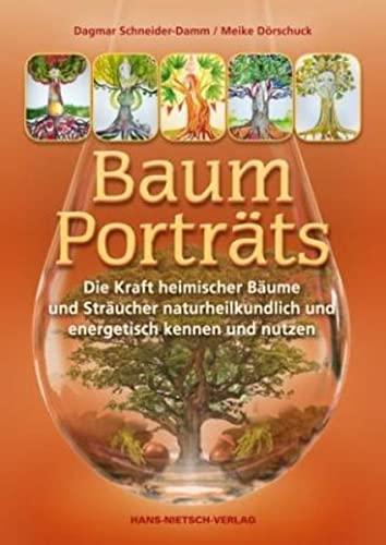 9783862642335: Baum-Portr�ts: Die Kraft heimischer B�ume und Str�ucher naturheilkundlich und energetisch kennen und nutzen