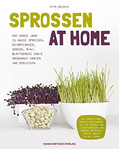 9783862642489: Sprossen at Home: Das ganze Jahr zu Hause Sprossen, Keimpflanzen, Gräser, Mini-Blattgemüse sowie Grünkraut ernten und genießen