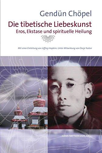 9783862642687: Die tibetische Liebeskunst: Eros, Ekstase und spirituelle Heilung