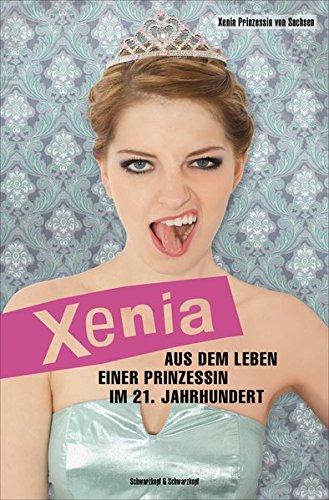 9783862650408: Xenia: Aus dem Leben einer Prinzessin im 21. Jahrhundert