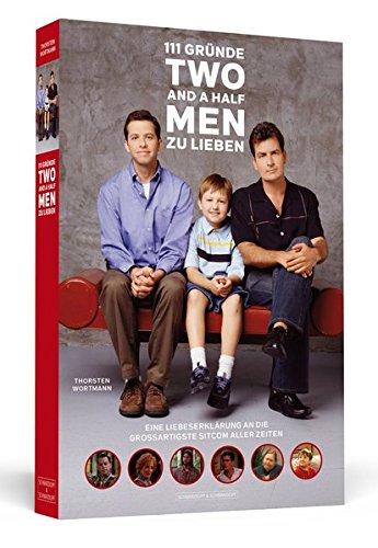 9783862651511: 111 Gründe, »Two And A Half Men« zu lieben: Eine Liebeserklärung an die wohl großartigste Sitcom aller Zeiten