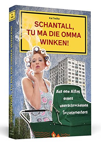 9783862652198: Schantall, tu ma die Omma winken!