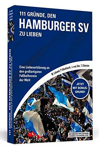 9783862652594: 111 Gründe, den Hamburger SV zu lieben: Eine Liebeserklärung an den großartigsten Fußballverein der Welt