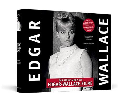 9783862652792: Das große Album der Edgar-Wallace-Filme | Handsigniert von Karin Baal: Der prachtvolle Bildband zu den 32 Rialto-/Constantin-Filmen der deutschen Kriminalserie 1959 - 1972