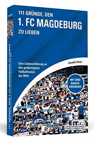 9783862655045: 111 Gründe, den 1. FC Magdeburg zu lieben: Eine Liebeserklärung an den großartigsten Fußballverein der Welt