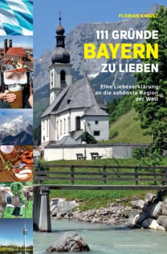 9783862655199: 111 Gründe, Bayern zu lieben: Eine Liebeserklärung an die schönste Region der Welt