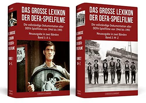 9783862655878: Das große Lexikon der DEFA-Spielfilme: Die vollständige Dokumentation aller DEFA-Spielfilme von 1946 bis 1993 Erweiterte Neuausgabe in zwei Bänden