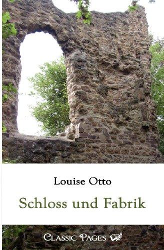 Schloss und Fabrik - Louise Otto