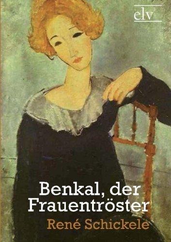 Benkal, Der Frauentr Ster: Ren Schickele
