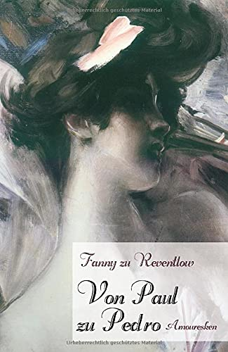 Von Paul Zu Pedro: Fanny zu Reventlow