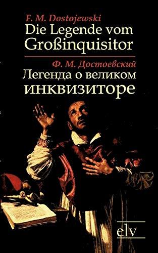 Die Legende Vom Gro Inquisitor Legenda O Velikom Inkvisitore: F. M. Dostojewski