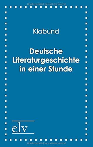 Deutsche Literaturgeschichte in Einer Stunde: Klabund