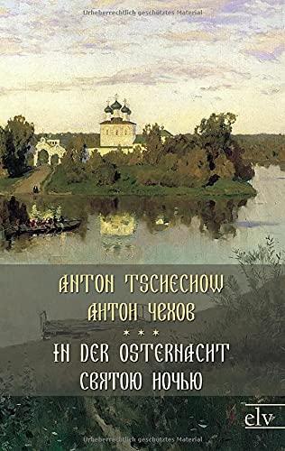 In Der Osternacht: A. P. Tschechow